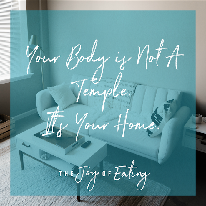 The Body is Not a Temple, It's Your Home