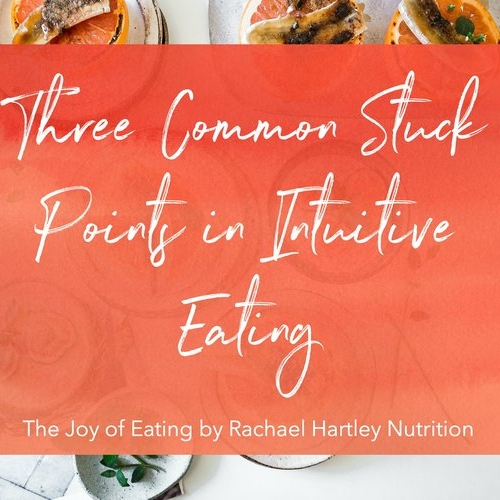 Three Common Stuck Points in Intuitive Eating