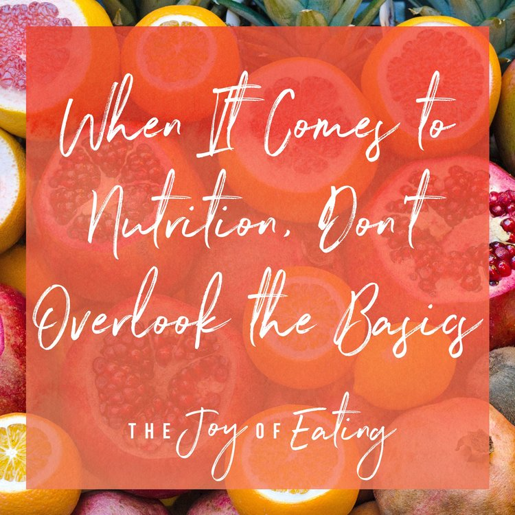 When it Comes to Nutrition, Don't Overlook the Basics