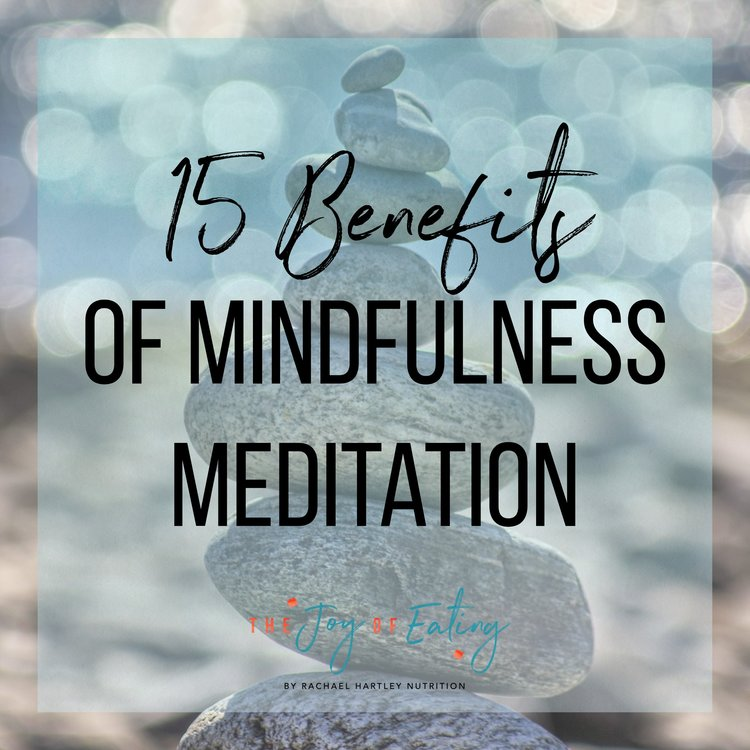 15 Benefits of Mindfulness Meditation