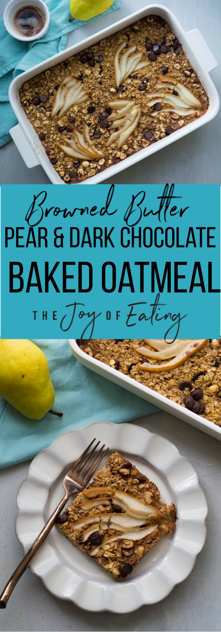 Browned Butter Pear and Dark Chocolate Baked Oatmeal is the BEST make ahead breakfast! #oatmeal #wholegrain #chocolate #breakfast #pear #fall