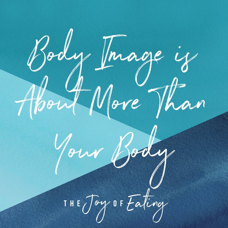 Body Image is About More Than Your Body