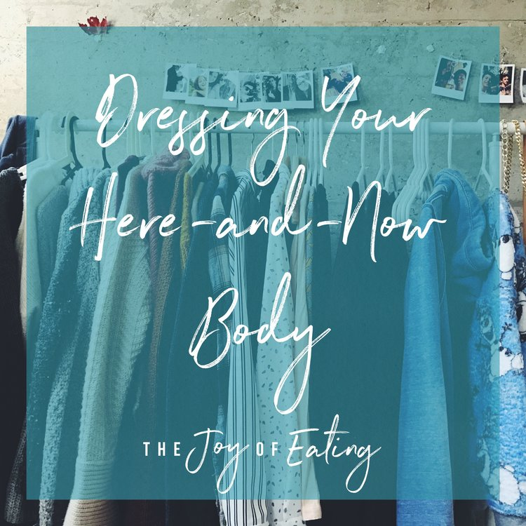 Dressing Your Here-and-Now Body
