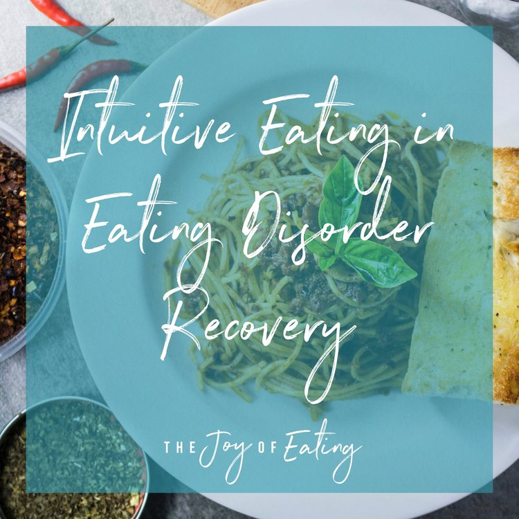 Intuitive Eating in Eating Disorder Recovery