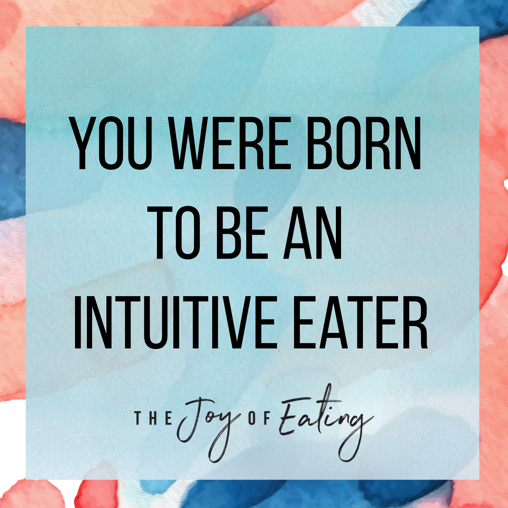 We were all born to be intuitive eaters