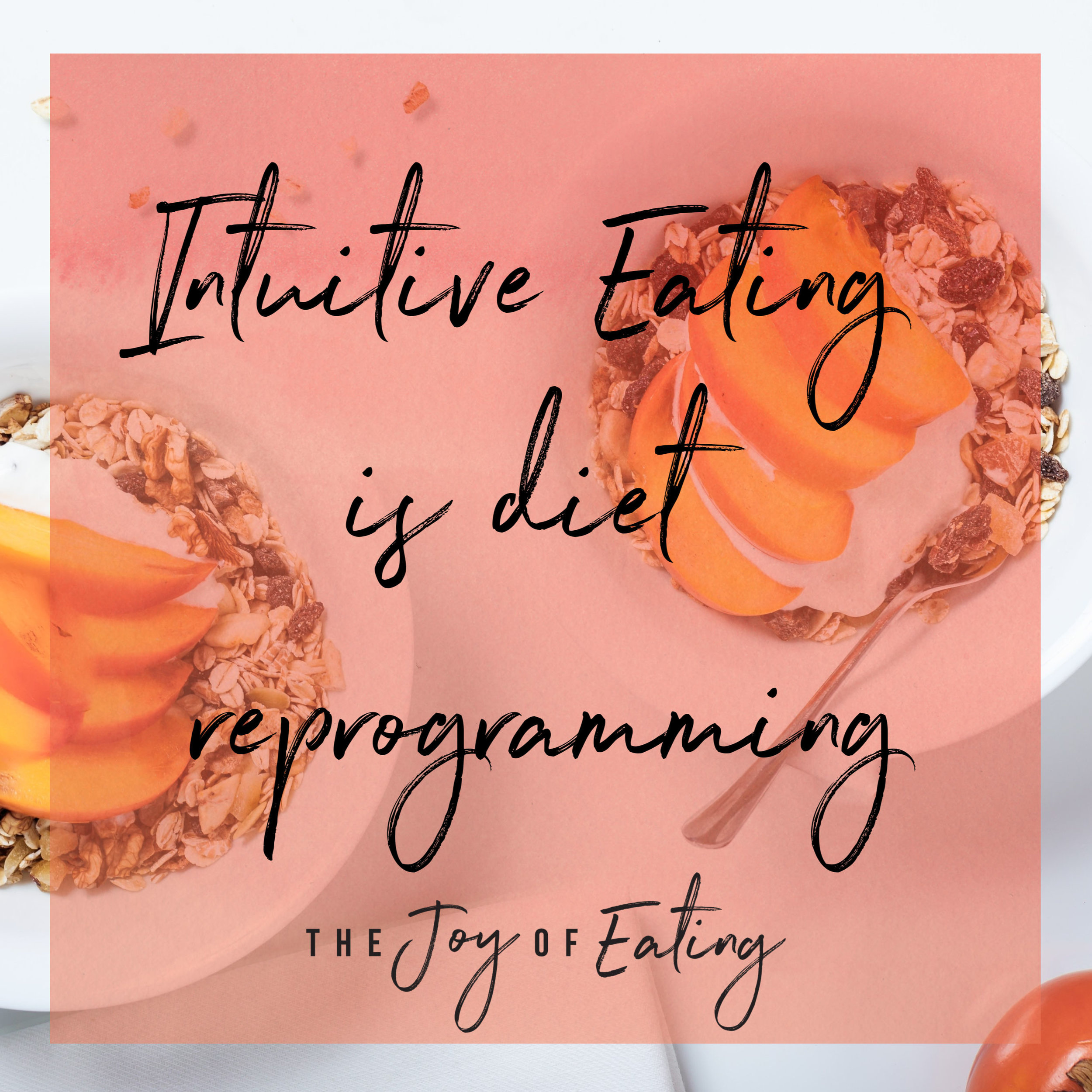 Intuitive eating is diet reprogramming