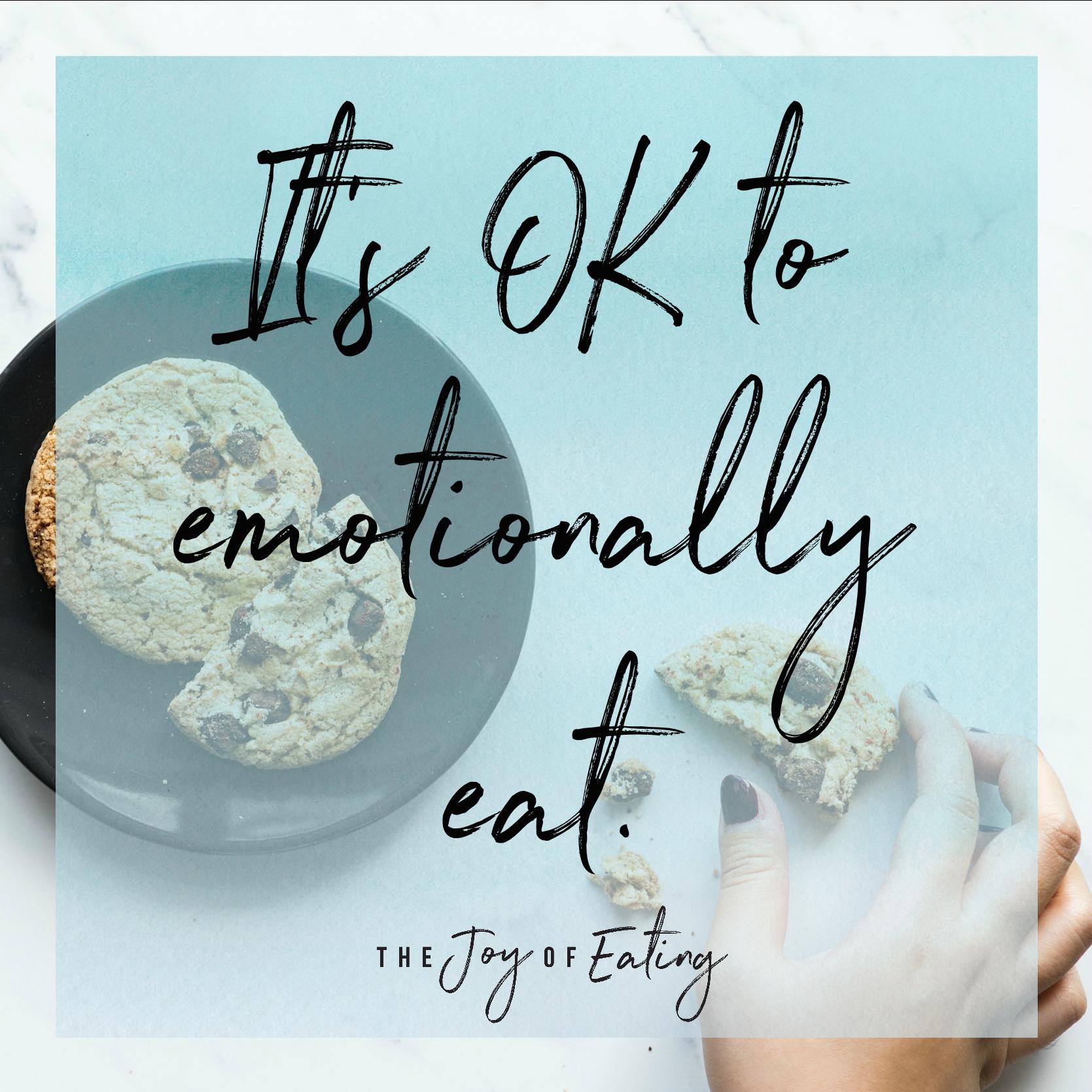 It's ok to emotionally eat.