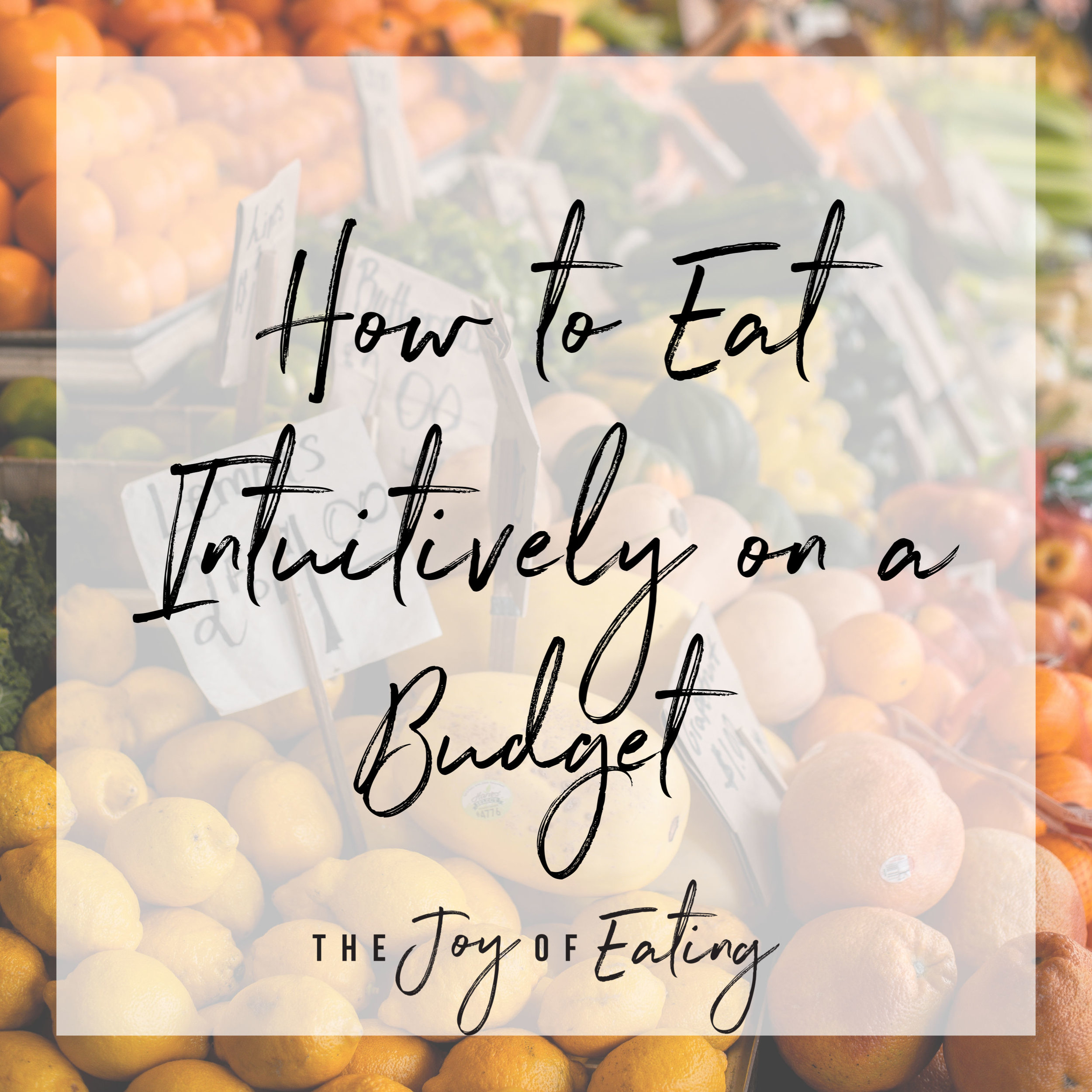 Learn how to eat intuitively on a budget. #intuitiveeating #budgetfriendly #healthy