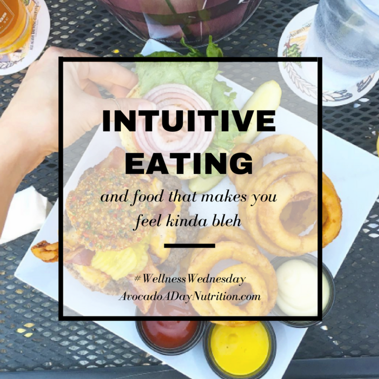 Food That Makes You Feel Bleh Does Not Conflict With Intuitive Eating