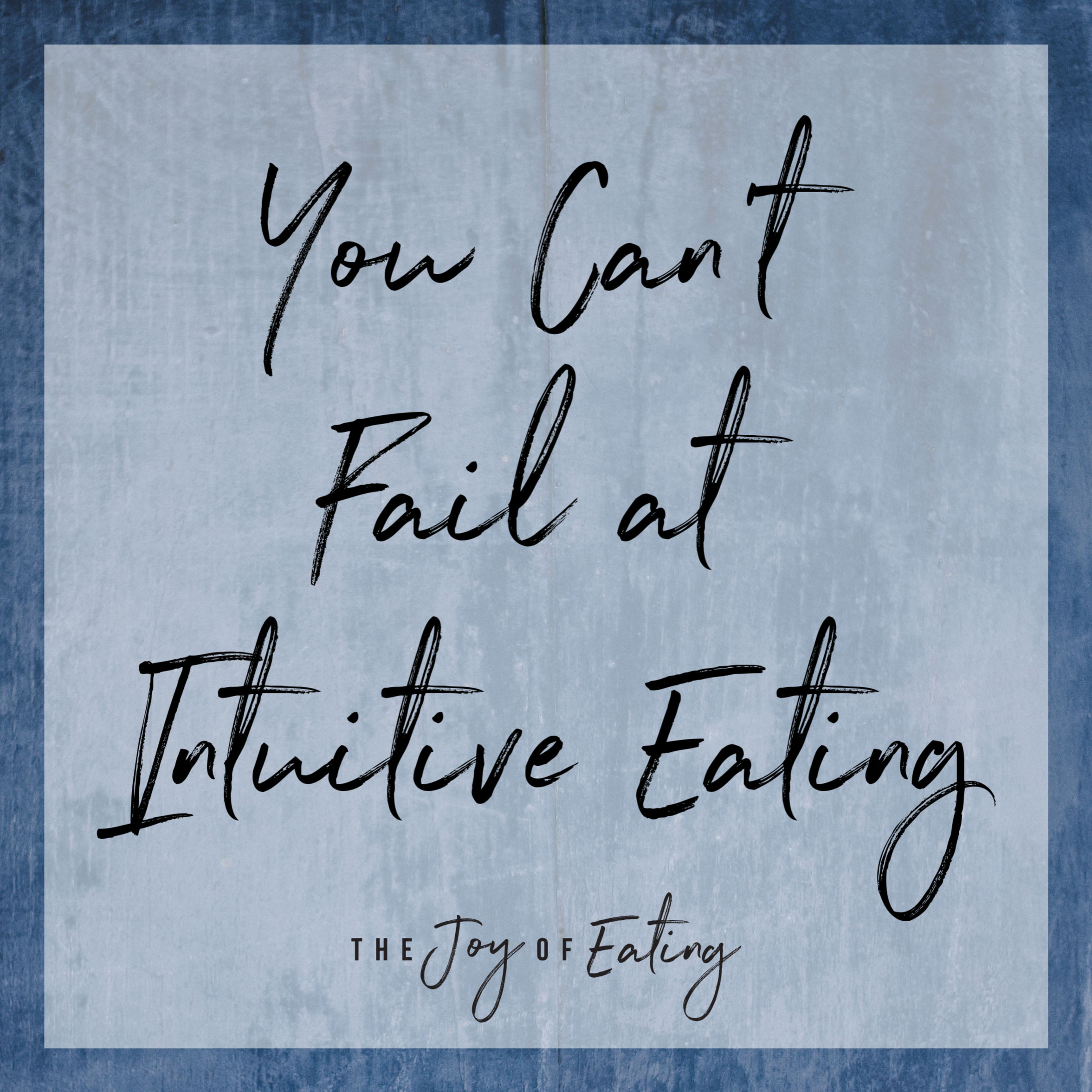You Can't Fail at Intuitive Eating. #intuitiveeating #haes #wellness #nutrition #quote