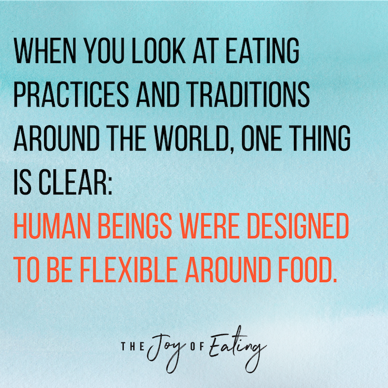 Human Beings Were Designed to be Flexible Around Food