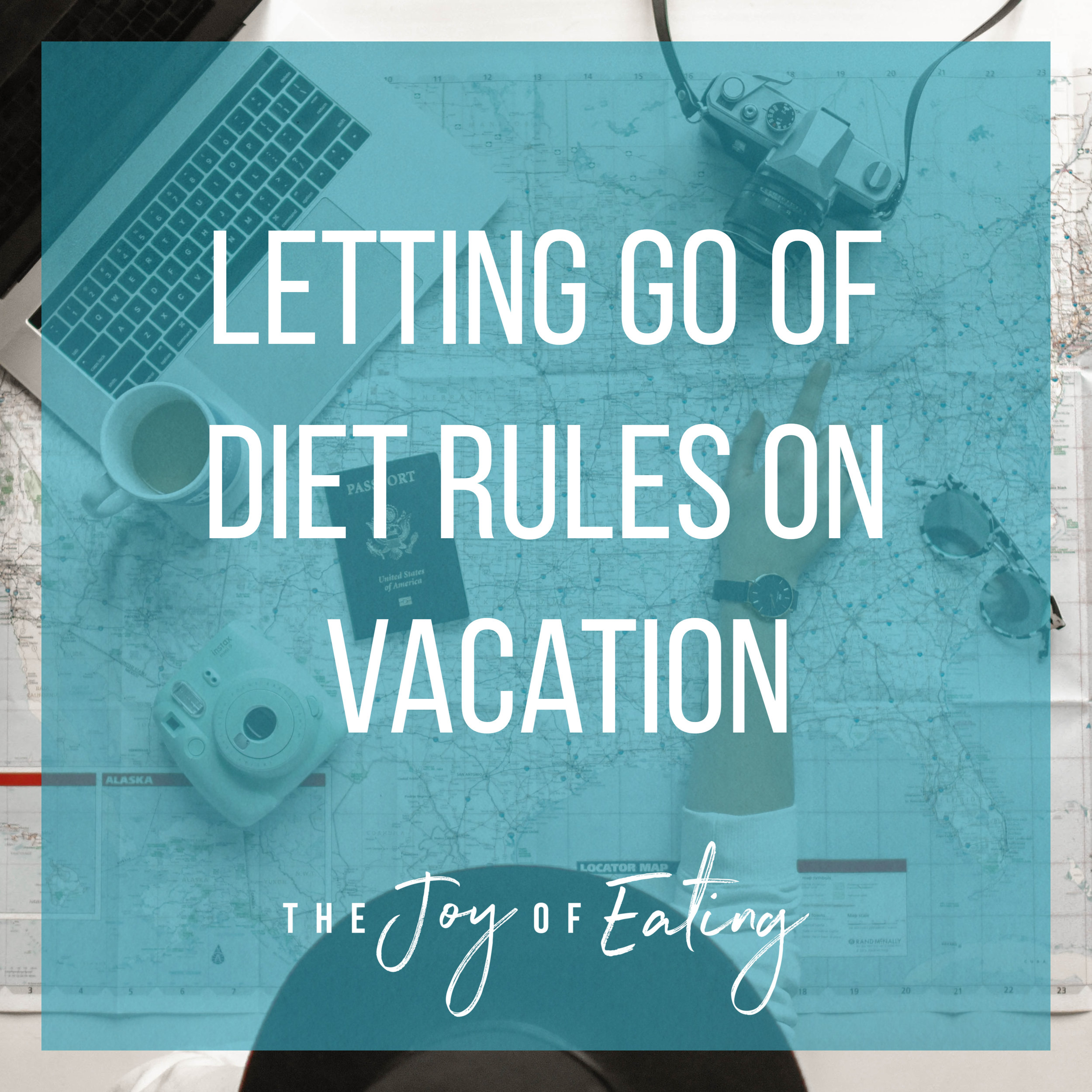 Letting Go of Diet Rules on Vacation