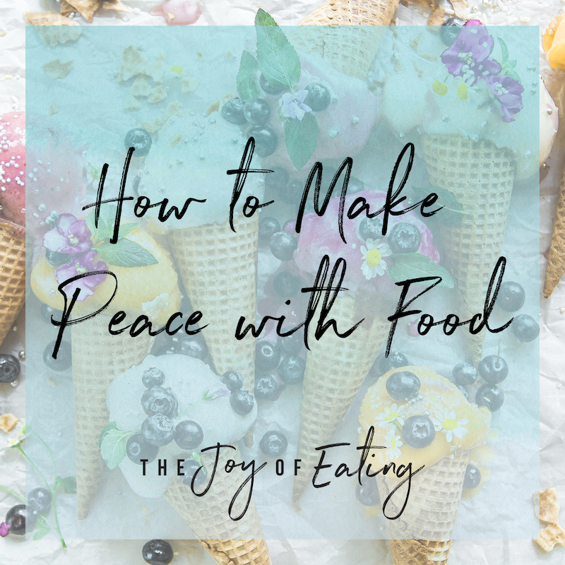How to Make Peace with Food in Intuitive Eating