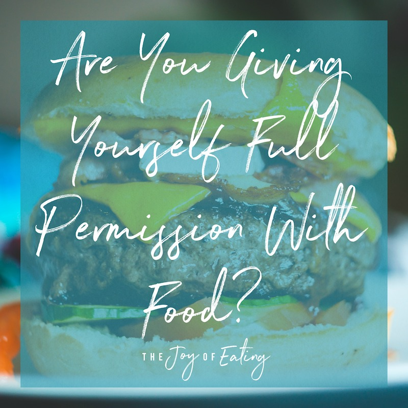 Are You Giving Yourself Full Permission with Food?