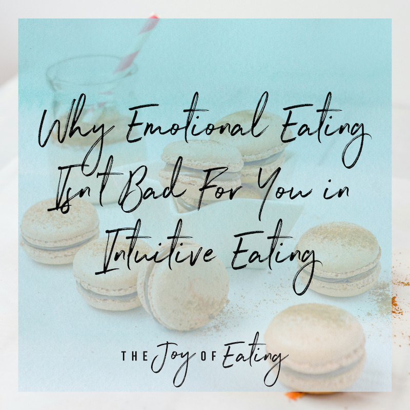 Why Emotional Eating Isn't Bad For You in Intuitive Eating