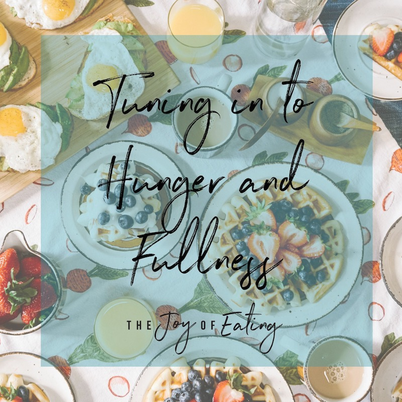 Tuning into Hunger and Fullness Cues