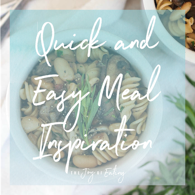 Quick and Easy Meal Inspiration