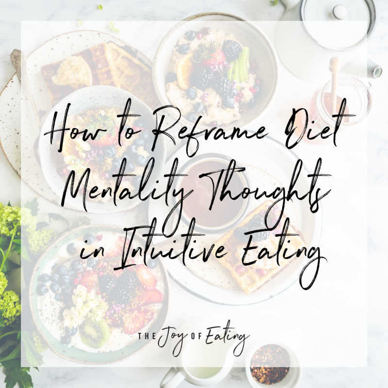 How to Reframe Diet Mentality Thoughts in Intuitive Eating #intuitiveeating #haes #bodypositivity