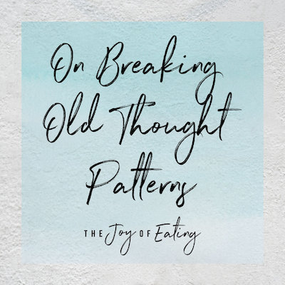 On Breaking Old Thought Patterns
