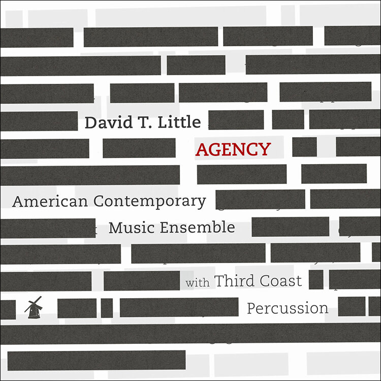 David T. Little: AGENCY (2019) performer, co-recording engineer, mix engineer