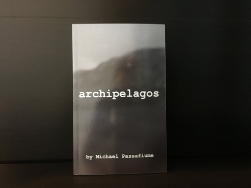 archipelagos / March 2015 / Blue Hour Press / Softcover, Chapbook