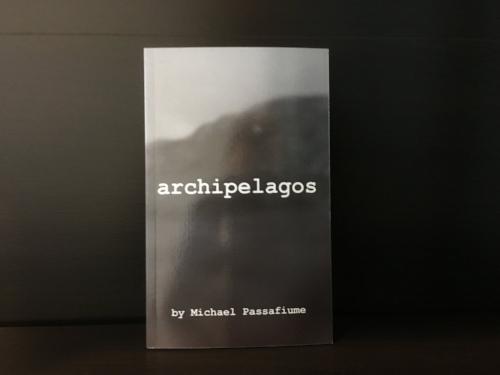 archipelagos /March 2015 /Blue Hour Press /Softcover, Chapbook