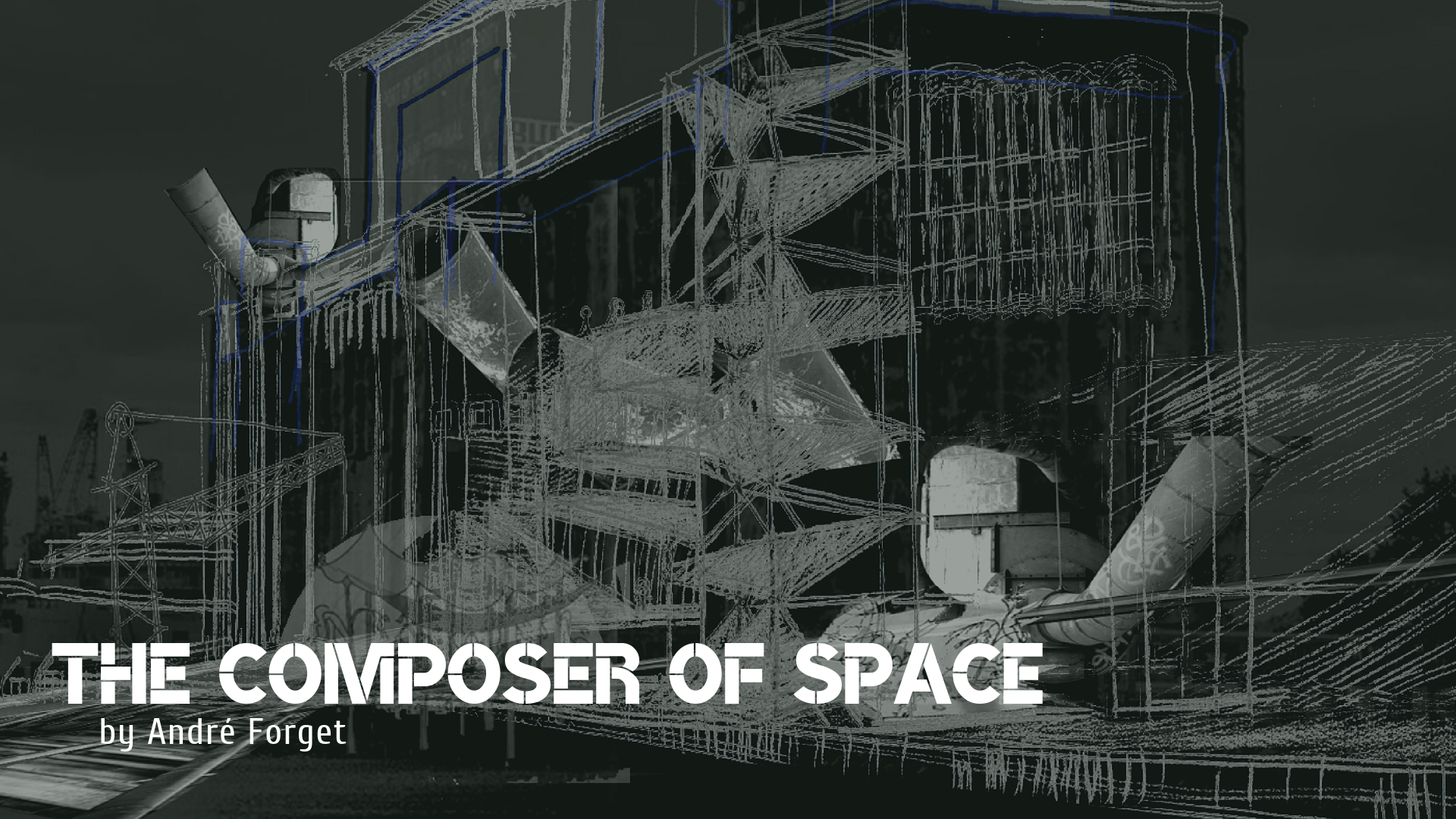 The Composer of Space (2019 / en anglais) - André Forget