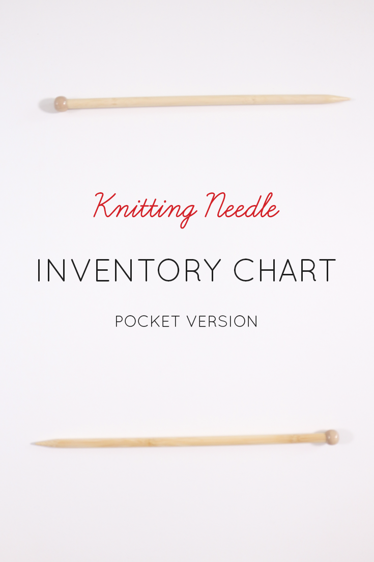 - Avoid this scenario:You're shopping for yarn for a new project and you just can't remember if you already have needles suitable for that project.Keep track of your growing pile of knitting needles (and avoid buying unnecessary ones) with this pocket size knitting needle inventory chart!This chart can be folded and kept e.g. in your wallet so you can easily check which needles you already have. The chart includes sections for straight, circular, and double pointed needles.