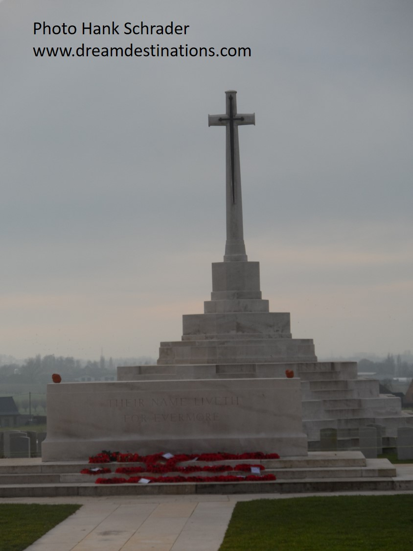 The Cross of Sacrifice Tyne Cot Cemetery—the words on the Cross of Sacrifice reads THEIR NAME LIVETH FOR EVERMORE