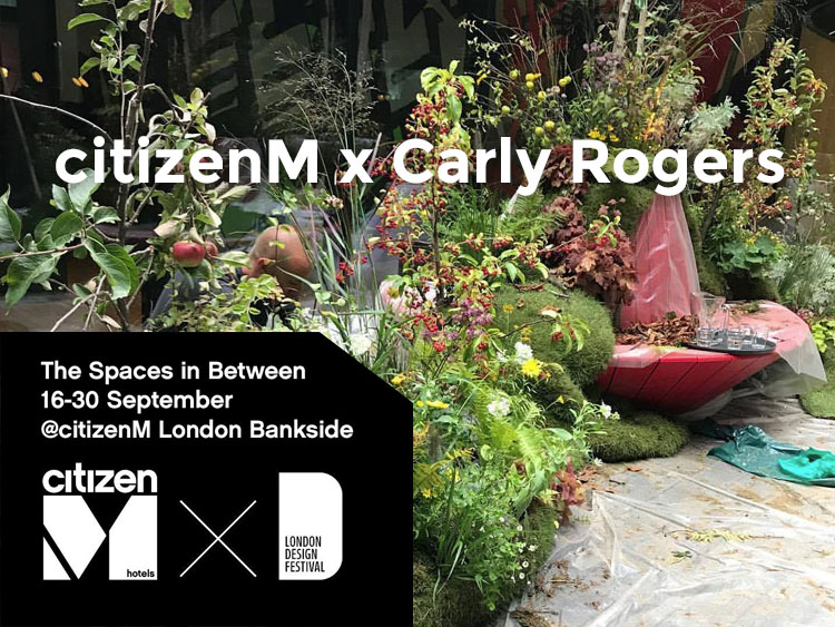 citizenM Bankside Secret Garden - Bankside has commissioned The Spaces in Between, a planted installation by Carly Rogers Flowers, to debut during London Design Festival 2017...