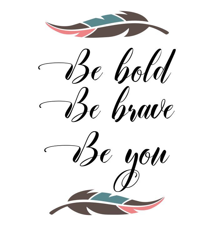 Copy of K-Be Bold Be Brave
