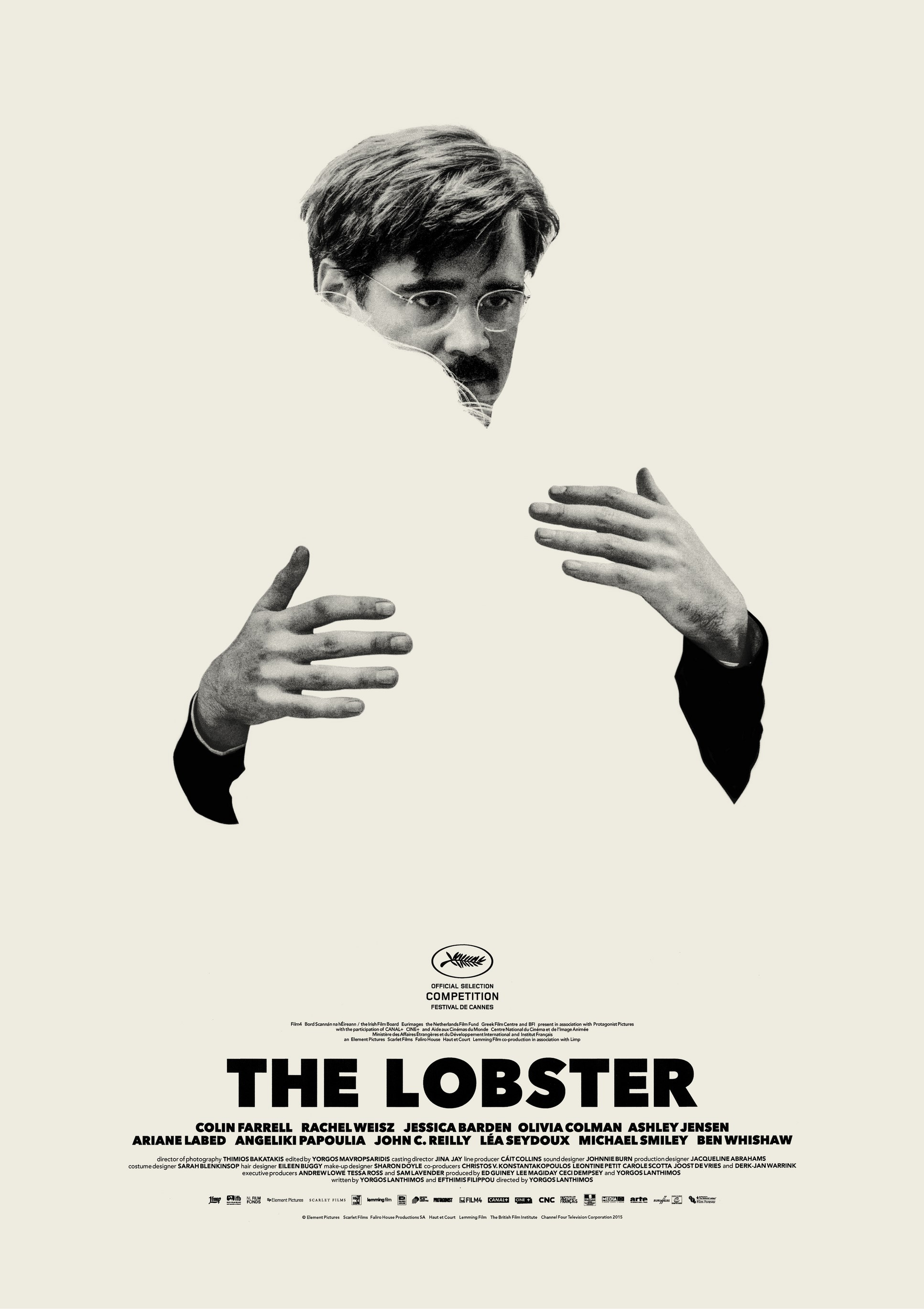 The Lobster - Director: Yorgos LanthimosMusic Supervision: SixtyFour MusicSynopsis: In a dystopian society, single people must find a mate within 45 days or be transformed into an animal of their choice.Academy Awards Nominee:Best Original ScreenplayGolden Globes Nominee:Best Performance by an ActorBAFTA Awards 2017 Nominee: Best British FilmCannes Film Festival 2015 Winner: Jury PrizeCannes Film Festival 2015 Winner: Palm Dog - Jury PrizeCannes Film Festival 2015 Winner: Queer Palm - Special Mention