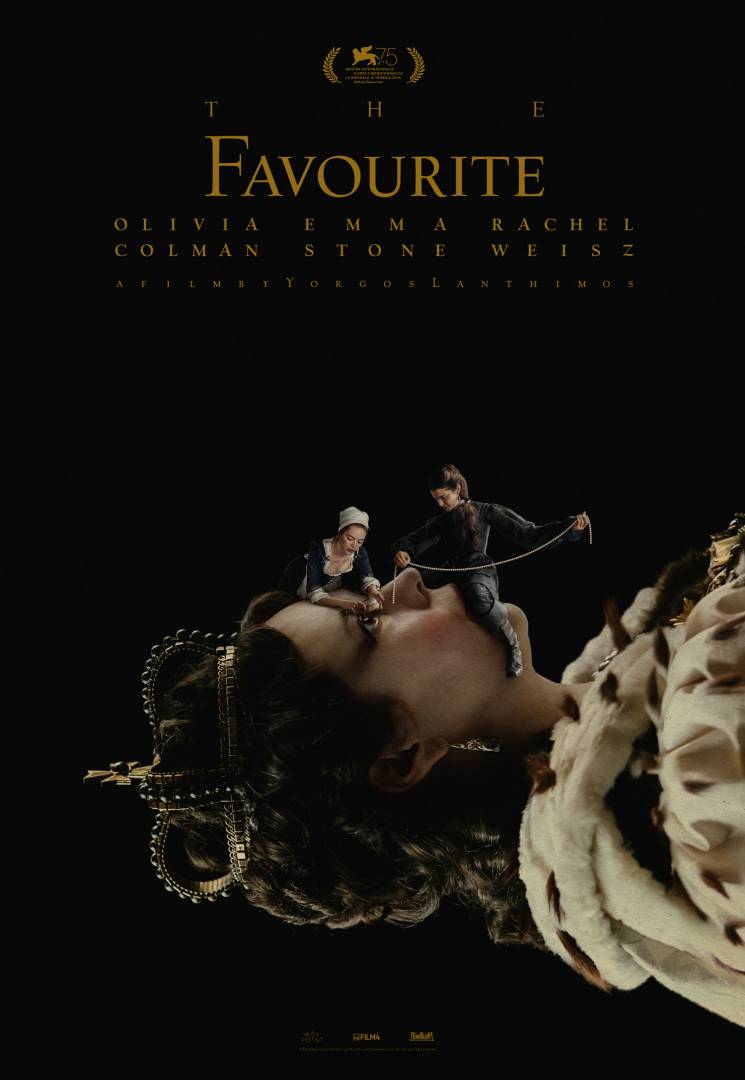 The Favourite - Director: Yorgos LanthimosMusic Supervision: SixtyFour MusicSynopsis: The Favourite is an upcoming biographical historical film directed by Yorgos Lanthimos, from a screenplay by Deborah Davis and Tony McNamara. The story focuses on the behind-the-scenes politics between two cousins jockeying to be court favorites during the reign of Queen Anne in the early 18th century. It stars Rachel Weisz, Emma Stone, Olivia Colman, Nicholas Hoult, Joe Alwyn and Mark Gatiss.