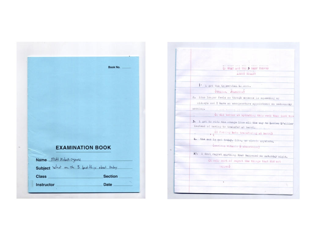 "100 DIFFICULT QUESTIONS  "" What are the 5 best things about today? ""  exam booklets, typewriter, pen and ink   2013"