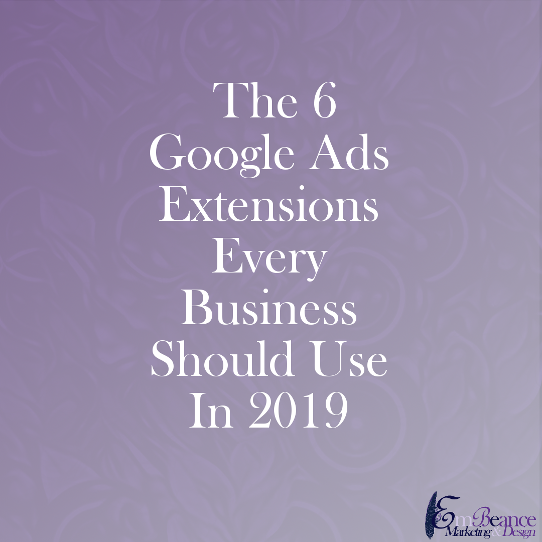 "The 6 Google Ads Extensions Every Business Should Use In 2019. - Inside of each Google Ads campaign, no matter how new or old your account is, you'll see a tab called ""Ad Extensions"" when you are in the ads and extensions section of your campaign. From there you can click on the button that starts with ""View:"" to view all of the available Google Ads Extensions that are available to you."