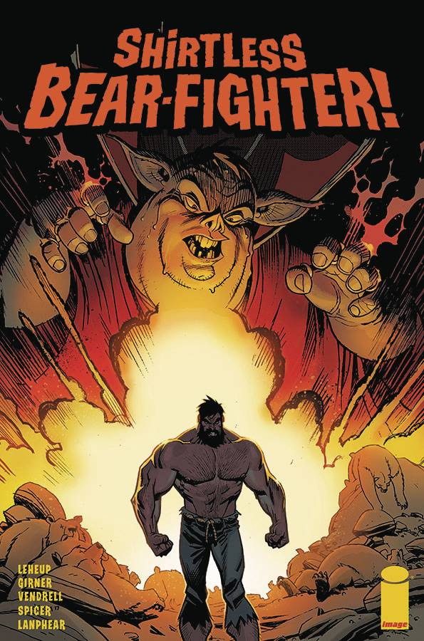 SHIRTLESS BEAR-FIGHTER #2 (OF 5) - IMAGE COMICSWritten by Jody LeHeup, Sebastian GirnerArt by Nil Vendrell, Mike SpicerSavage, wild-eyed bears are attacking cities across America, and only the Shirtless Bear-Fighter can stop them! But as Shirtless punches his way through wave after wave of not-so-friendly fozzies, one question looms large in his furious mind...just what is driving these bears so damn crazy? Enter...THE HILLBILLY WARLOCK!