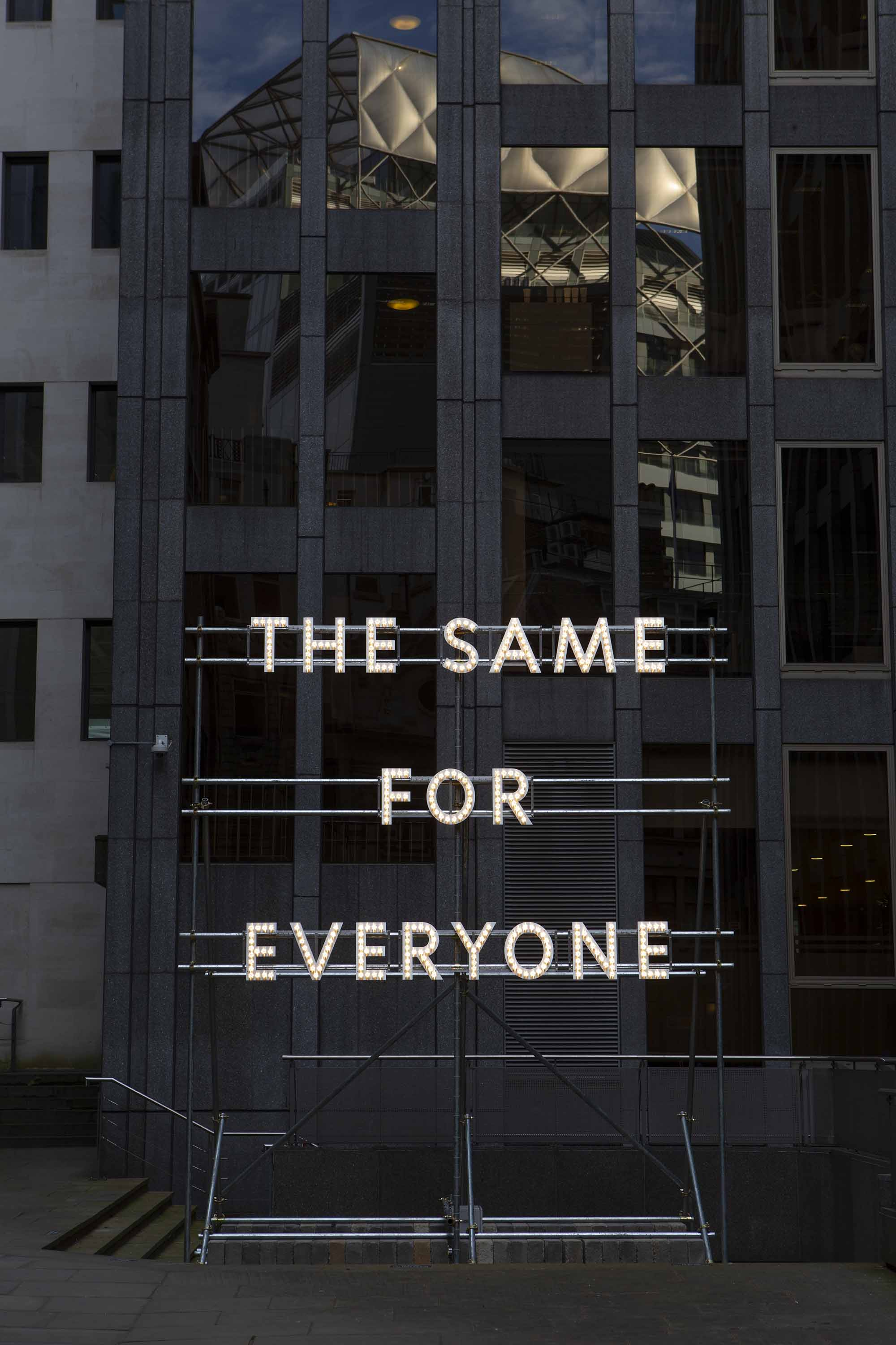 Nathan Coley,  The Same for Everyone  (2017), copyright the artist. Photography ©  Nick Turpin