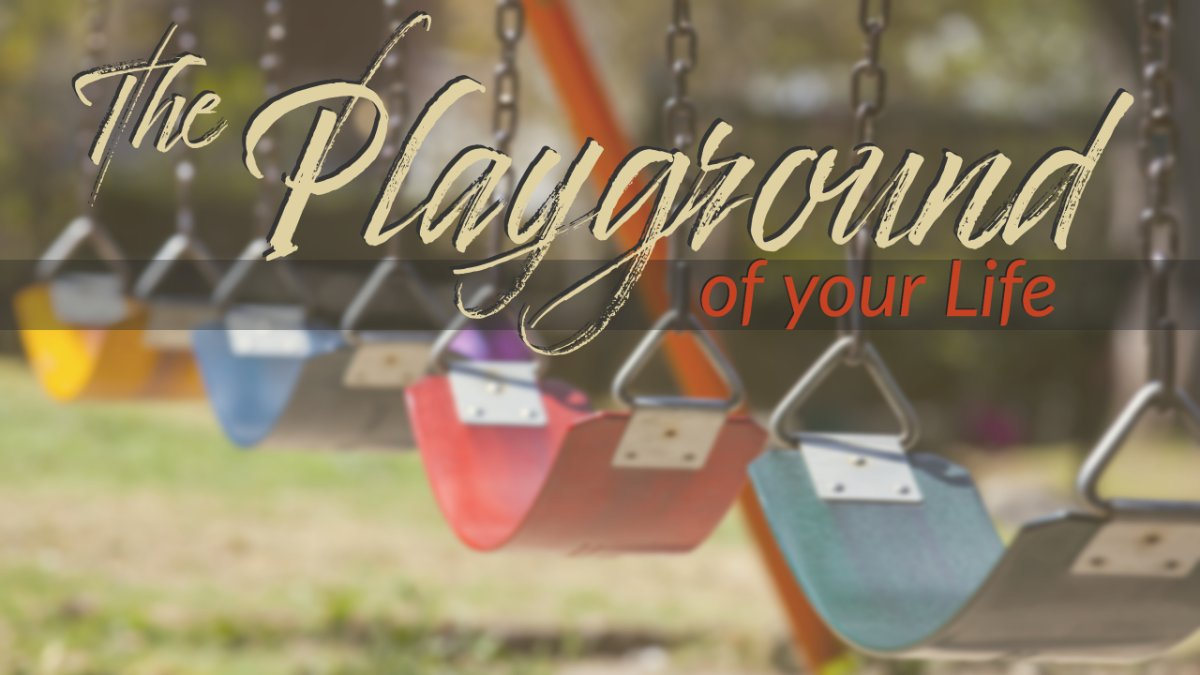 The Playground of your Life @1200px.jpg