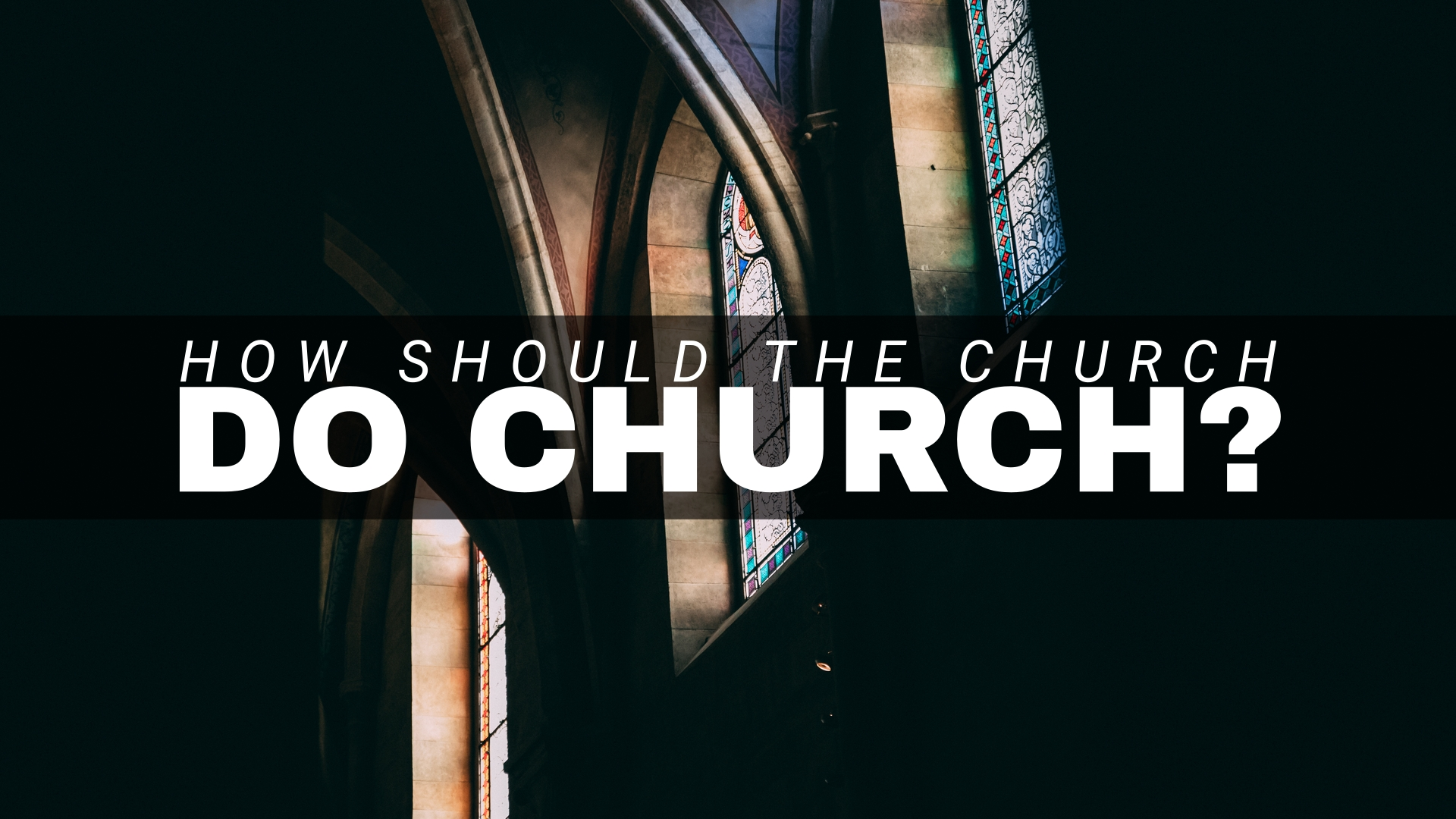 How Should the Church do Church.jpg