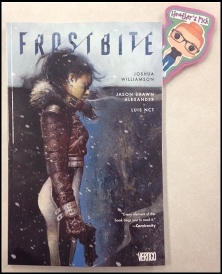 Frostbite TP - Heather's PickAfter Earth's second ice age, heat is power and brutal gangs roam the icy wasteland. If that wasn't enough, a terrible disease called