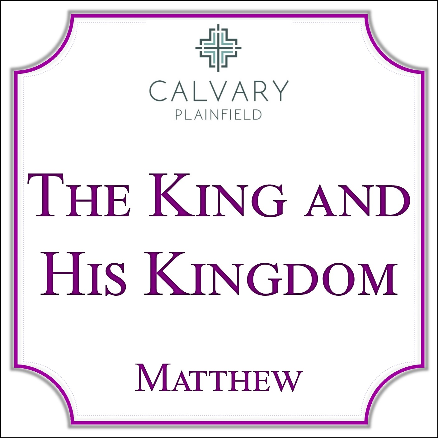 The King and His Kingdom - Matthew Series