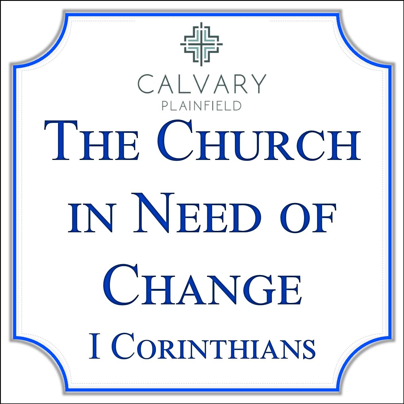 The Church in Need of Change - I Corinthians Series.jpg