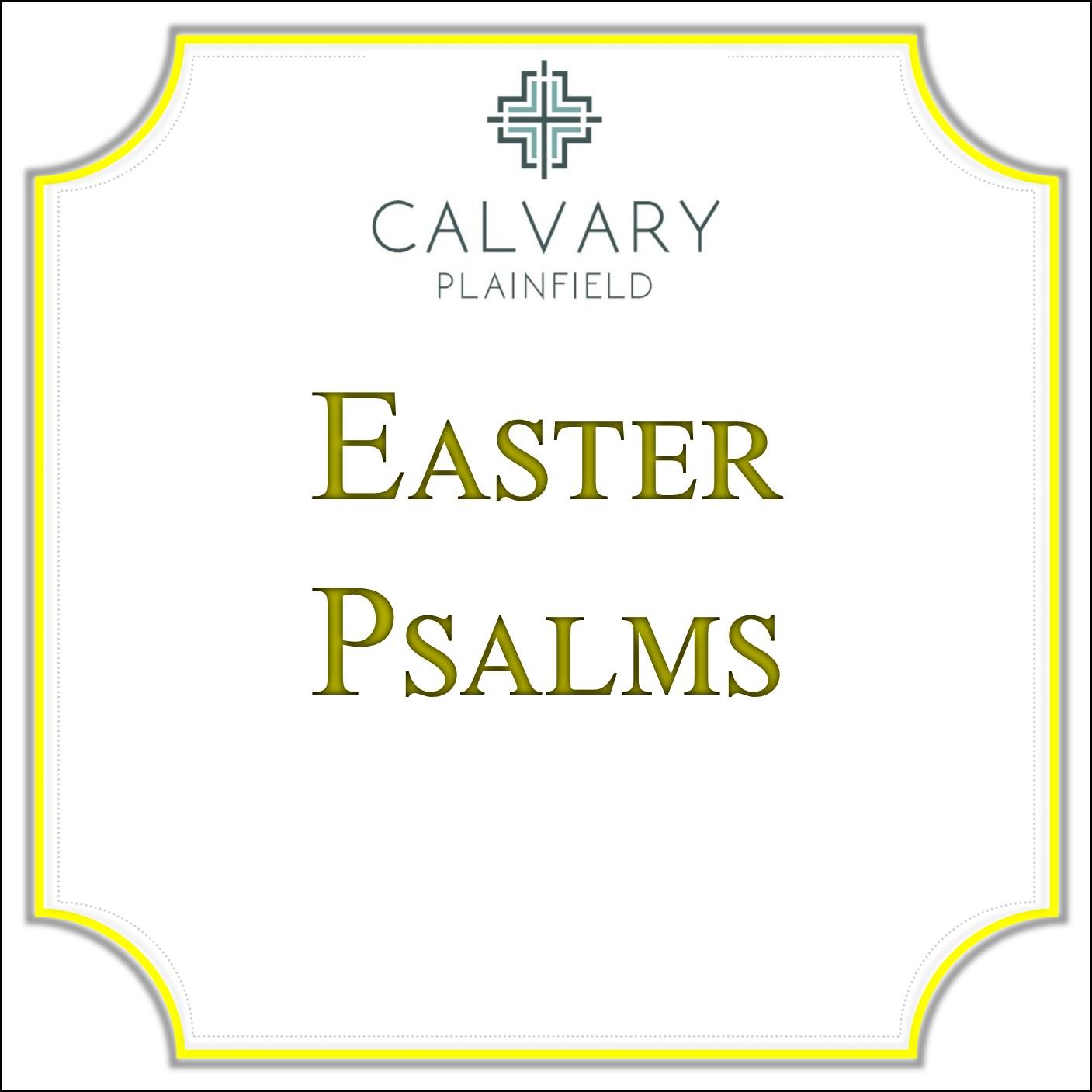 Easter Psalms — Sermons — Calvary Church