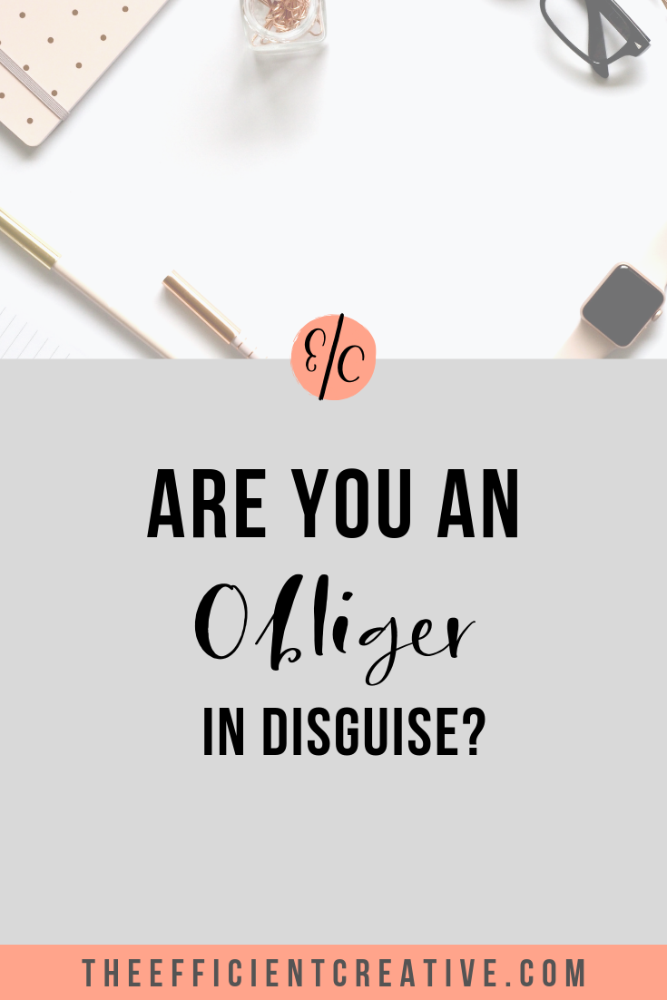 Are You an Obliger in Disguise?