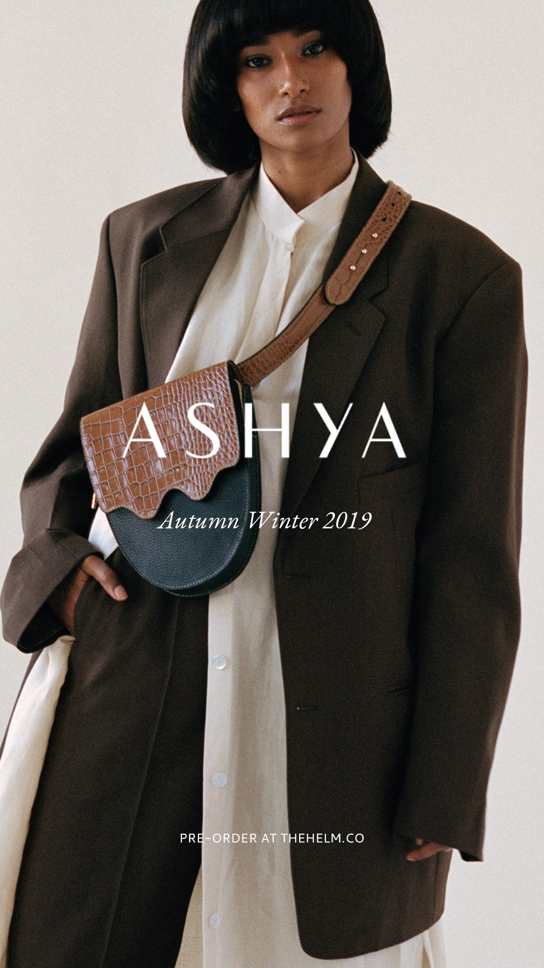AW19_ASHYA_PRE-ORDER_IG STORY_THE HELM_2.jpg