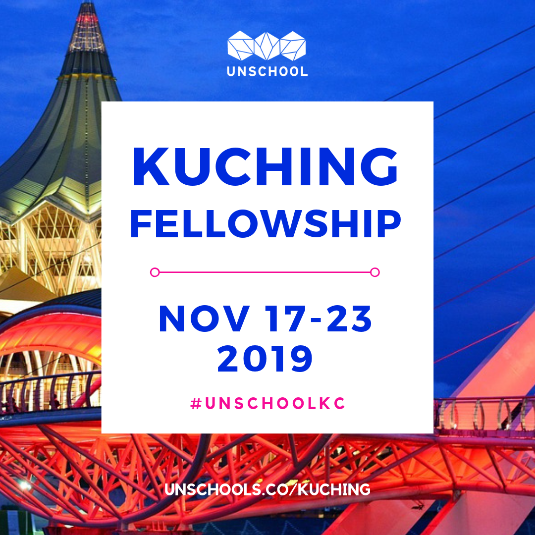 kuching fellowship November 2019 unschool of disruptive design