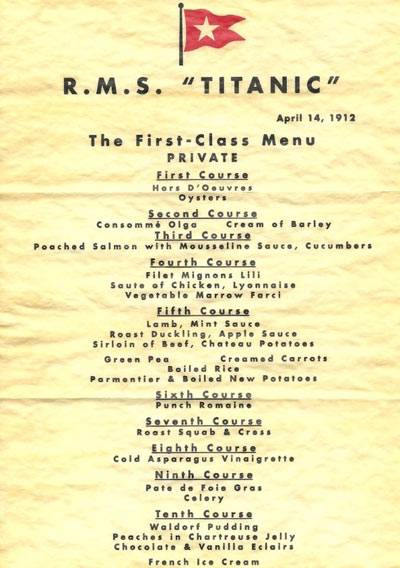 First Class Dinner Menu on the RSS Titanic April 14, 1912 the night it sunk.