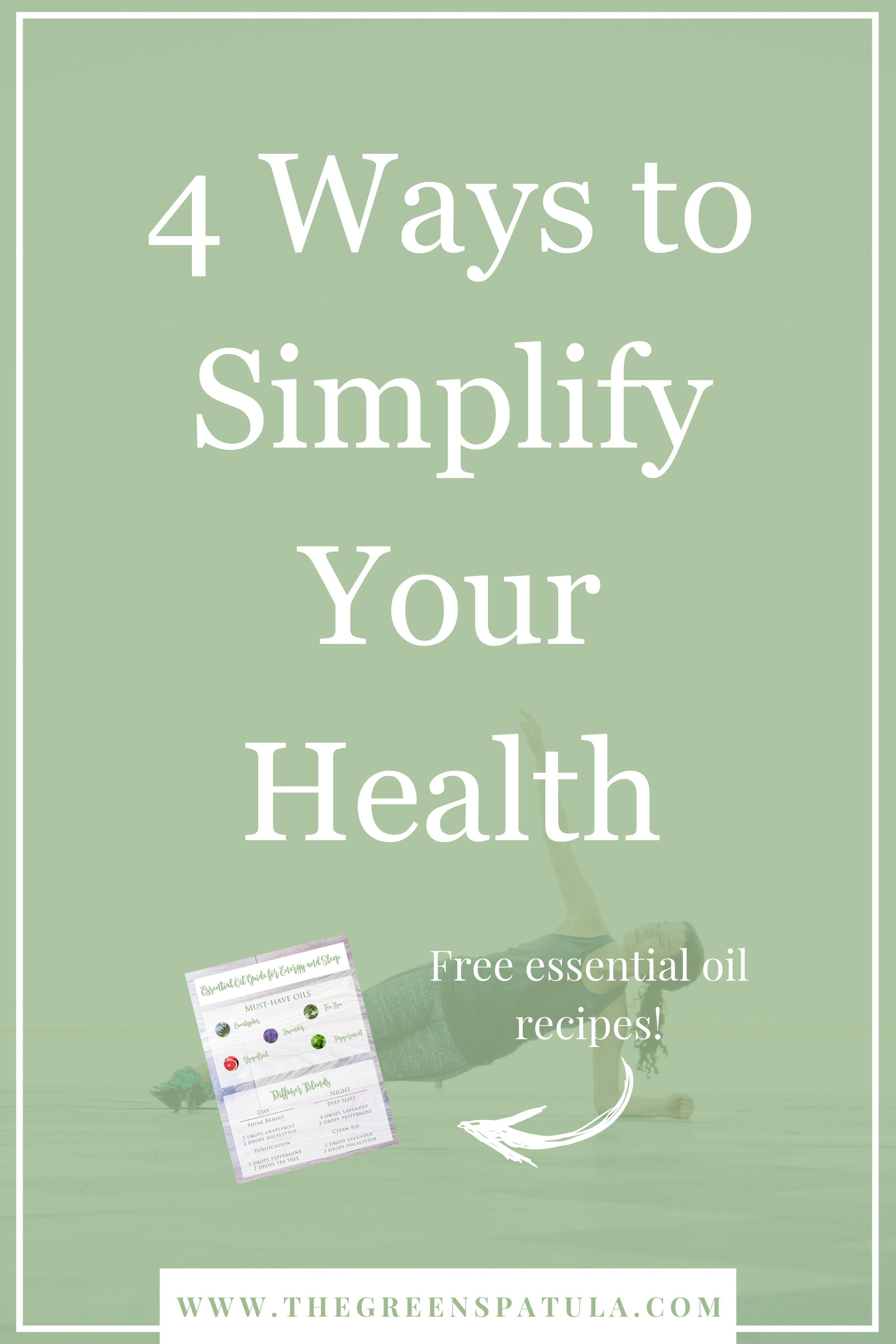 Learn the 4 ways to simplify your health! Improving your wellness, whether you want to lose weight or not, should be about developing a series of small, sustainable steps that lead to creating a maintainable healthy lifestyle. Because that's what we want, right? A life that is enjoyable where we feel strong, healthy, satisfied, and like we can indulge from time to time without guilt or deprivation. #sleep #vegan #plantbased #healthylifestyle #yoga #essentialoils