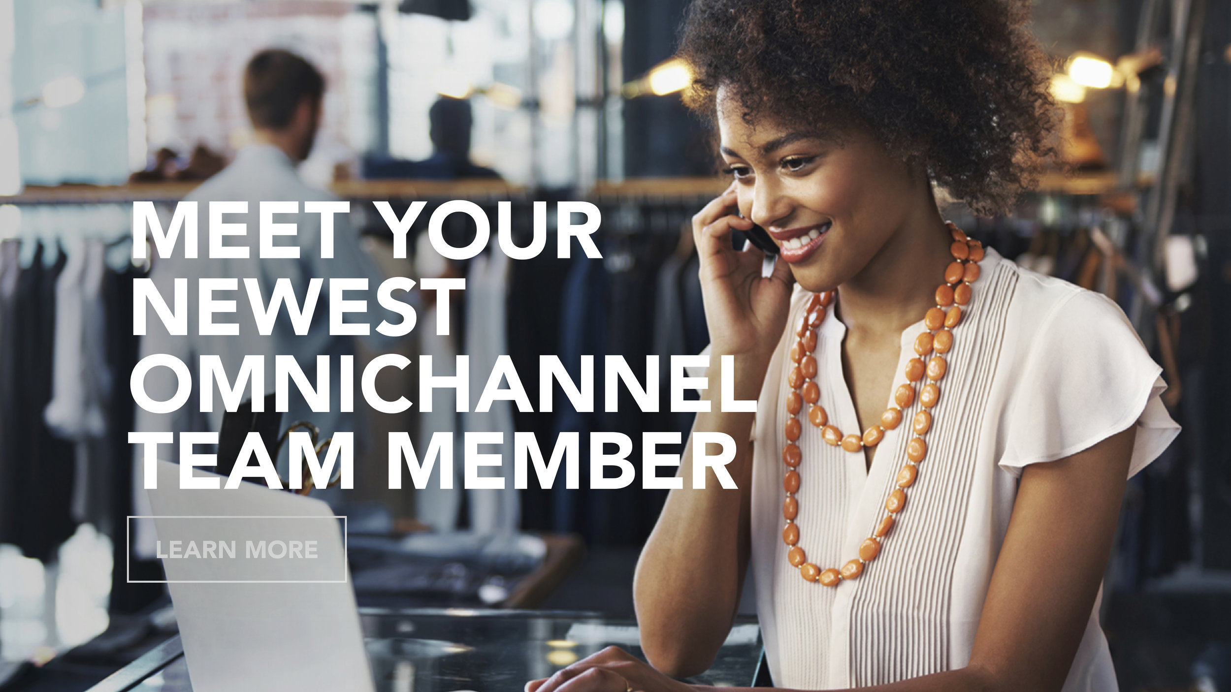Meet Your Newest Omnichannel Team Member.jpg