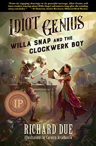 idiot genius: willa snap and the clockwerk boy - This is an amazing story about a girl who gets taken from her life and put into a new one. It's a story of action, adventure, and excitement!